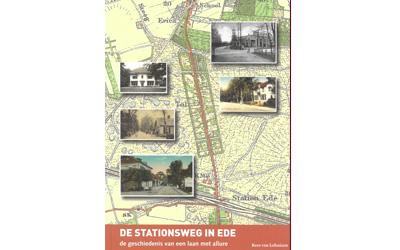 De Stationsweg in Ede, de geschiedenis van een laan met allure