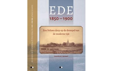 Ede 1850-1900 Een Veluws Dorp Op De Drempel Van De Moderne Tijd